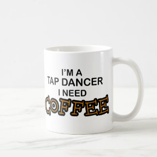 Caneca De Café Café da necessidade - dançarino de torneira