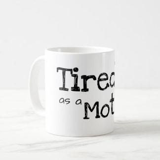 Caneca De Café cansado como uma mãe