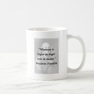 Caneca De Café Começado na raiva - Benjamin Franklin