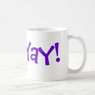 """Caneca De Café Comece seu dia com um """"Yay! """""""