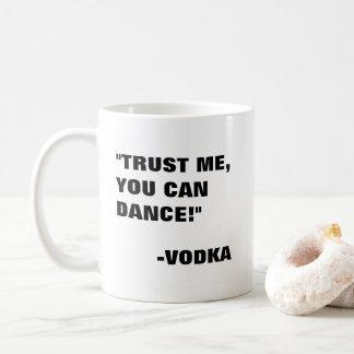 Caneca De Café Confie que eu você pode dançar - a vodca
