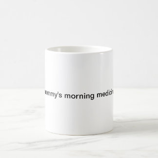 Caneca de café da medicina da manhã da mamã