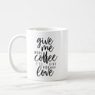 Caneca De Café Dê-me mais café