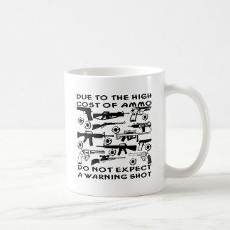 Caneca De Café Devido ao custo alto da munição nenhum disparo de