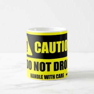 Caneca De Café Do punho cuidado com cuidado -! Não deixe cair a