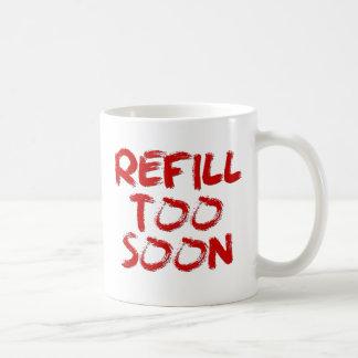 Caneca de café do REENCHIMENTO DEMASIADO LOGO