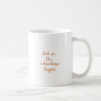 Caneca De Café E assim, a aventura começa - a inspiração do