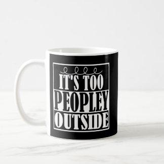 Caneca De Café É demasiado parte externa de Peopley Introverts a