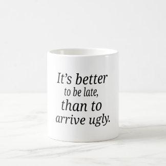Caneca De Café É melhor estar atrasado, do que para chegar feio