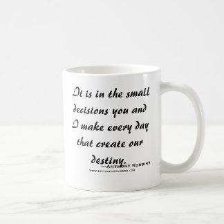 Caneca De Café É nas decisões pequenas você e eu faço o ev…