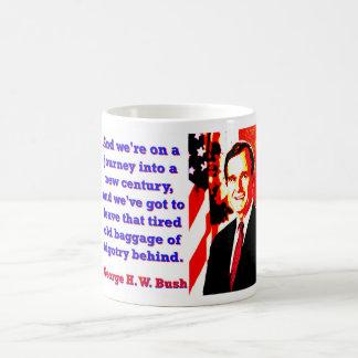 Caneca De Café E nós estamos em uma viagem - George H W Bush