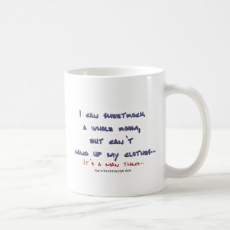 Caneca De Café É uma coisa do homem: sheetrock do cair, não roupa