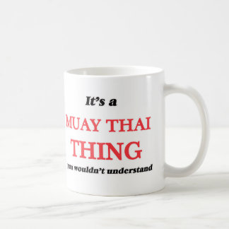 Caneca De Café É uma coisa tailandesa de Muay, você não