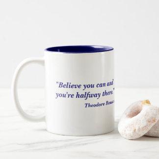Caneca De Café Em Dois Tons Acredite que você pode citações de Theodore