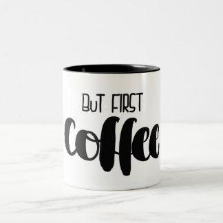 Caneca De Café Em Dois Tons But first - taça coffee
