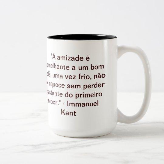 Caneca De Café Em Dois Tons Café Filosófico - Kant e a amizade