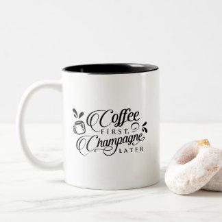 Caneca De Café Em Dois Tons Café primeiro Champagne mais tarde