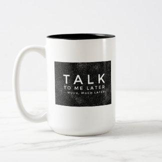"""Caneca De Café Em Dois Tons """"Conversa a mim mais tarde """""""