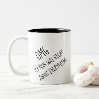 Caneca De Café Em Dois Tons Engraçado minha mãe de OMG era direita sobre tudo