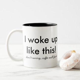 Caneca De Café Em Dois Tons Eu acordei como este! … não se preocupe