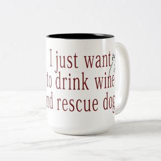 Caneca De Café Em Dois Tons Eu apenas quero beber cães do vinho e do