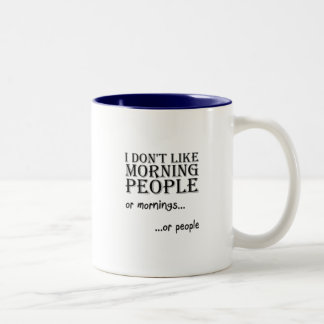 Caneca De Café Em Dois Tons Eu não gosto das pessoas da manhã ou das pessoas -