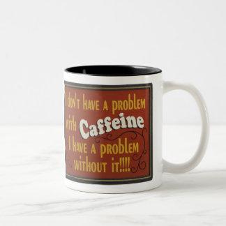 Caneca De Café Em Dois Tons Eu não tenho um problema com cafeína