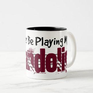 Caneca De Café Em Dois Tons Eu preferencialmente estaria jogando meu bandolim