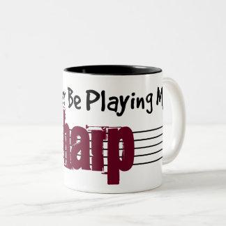 Caneca De Café Em Dois Tons Eu preferencialmente estaria jogando minha harpa
