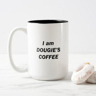Caneca De Café Em Dois Tons Eu sou o CAFÉ de DOUGIE