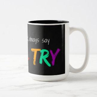 Caneca De Café Em Dois Tons Eu tentarei