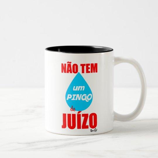 Caneca De Café Em Dois Tons Não tem um pingo de juízo!