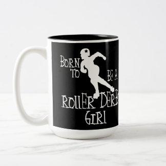 Caneca De Café Em Dois Tons Nascer a ser uma menina de Derby do rolo