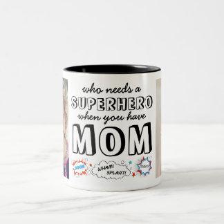 Caneca De Café Em Dois Tons Quem precisa um super-herói quando você tiver a