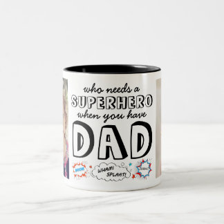 Caneca De Café Em Dois Tons Quem precisa um super-herói quando você tiver o