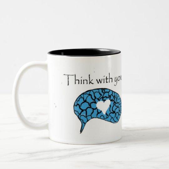 Caneca De Café Em Dois Tons Think With your heart - cup