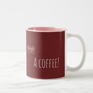 Caneca De Café Em Dois Tons Tudo que eu preciso é um café