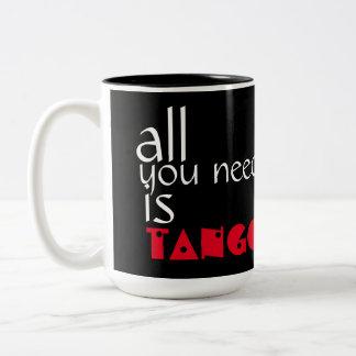 Caneca De Café Em Dois Tons Tudo que você precisa é citações do tango