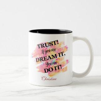 Caneca De Café Em Dois Tons Turst! Se você o sonha você pode fazê-lo