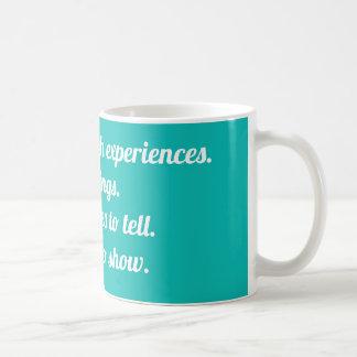 Caneca De Café Encha sua vida com as experiências. Não coisas.