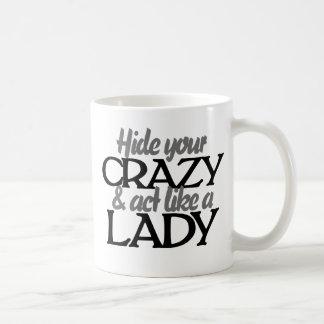Caneca De Café Esconda seus louco e ato como uma senhora