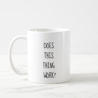 Caneca De Café Esta coisa trabalha?