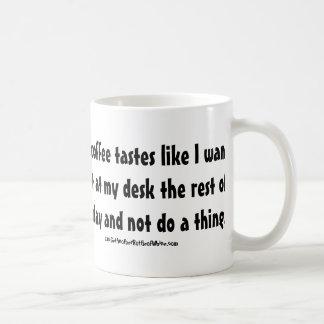 Caneca De Café Este café prova como eu quero se sentar em minha
