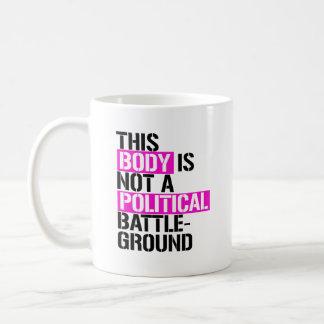 Caneca De Café Este corpo não é um campo de batalha político - -
