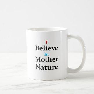 Caneca De Café Eu acredito na mãe Natureza