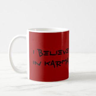 Caneca De Café Eu acredito nas karmas