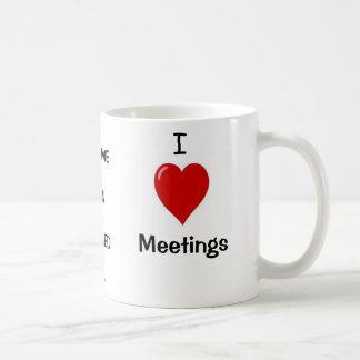 Caneca De Café Eu amo as reuniões - ME ACORDE ACIMA DE QUANDO… se