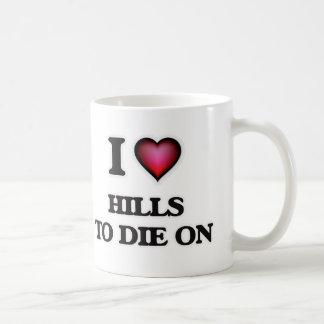 Caneca De Café Eu amo colinas morrer sobre