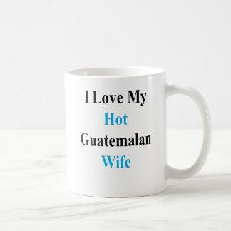 Caneca De Café Eu amo minha esposa guatemalteca quente