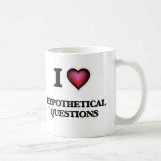 Caneca De Café Eu amo perguntas hipotéticas